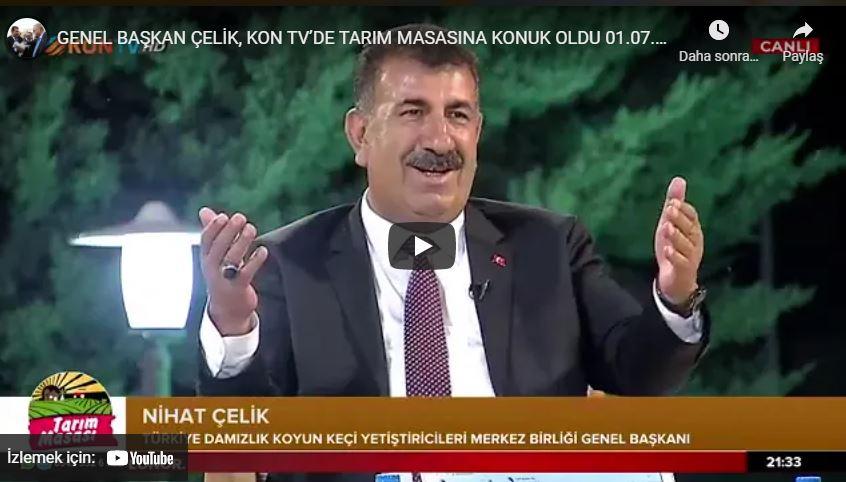 GENEL BAŞKAN ÇELİK, KON TV DE TARIM MASASINA KONUK OLDU